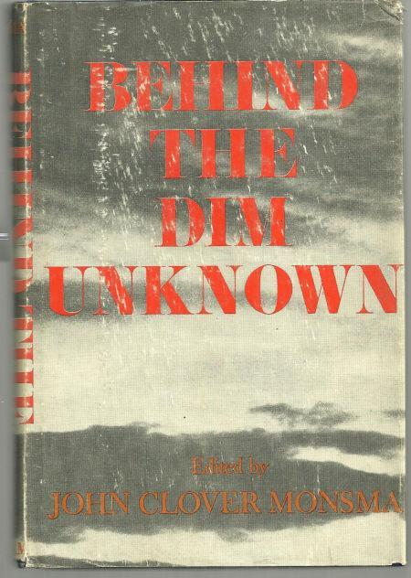 Behind the Dim Unknown edited by John Clover Monsma 1966 1st edition with DJ