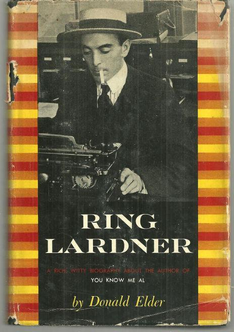 Ring Lardner A Biography by Donald Elder 1956 1st edition with Dust Jacket