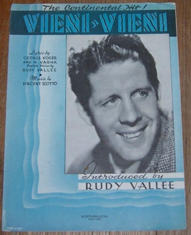 Vieni, Vieni Introduced By Rudy Valle and His Orchestra The Continental Hit 1937