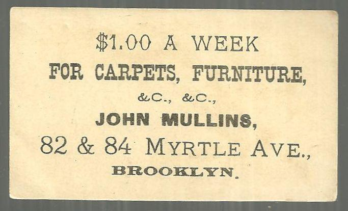 Victorian Trade Card For John Mullins, 82 and 84 Myrtle Ave. Brooklyn, New York