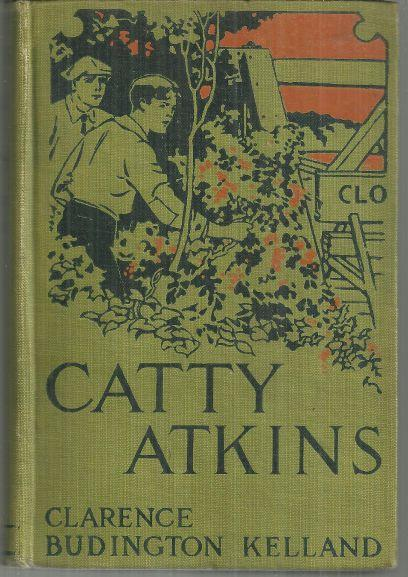 Catty Atkins by Clarence Budington Kelland Catty Atkins #1 1920 Illustrated