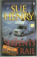 Serpents Trail by Sue Henry A Maxie and Stretch Cozy Mystery 2005