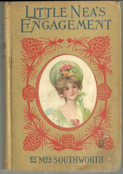Little Nea's Engagement a Sequel to Nearest and Dearest by Mrs. EDEN Southworth