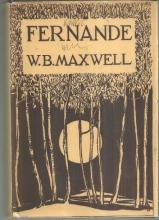 Fernande by W. B. Maxwell 1925 Novel in Dust Jacket