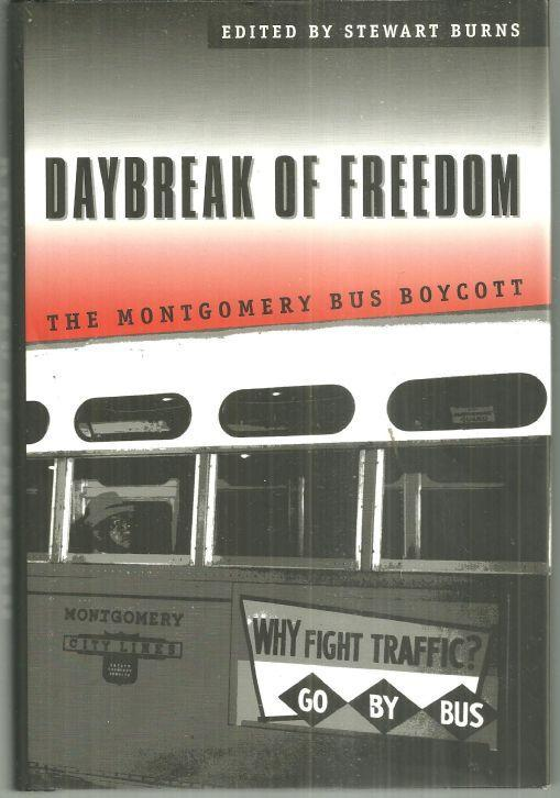 Daybreak of Freedom the Montgomery Bus Boycott Edited by Stewart Burns 1997 1st