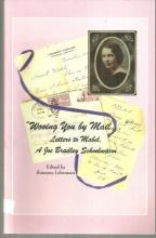 Wooing You By Mail Letters to Mabel, a Joe Bradley Schoolmarm Huntsville Alabama