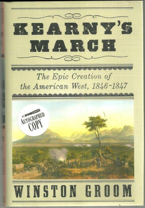 Kearny's March the Epic Creation of the American West, 1846-1847 Signed 2011 1st