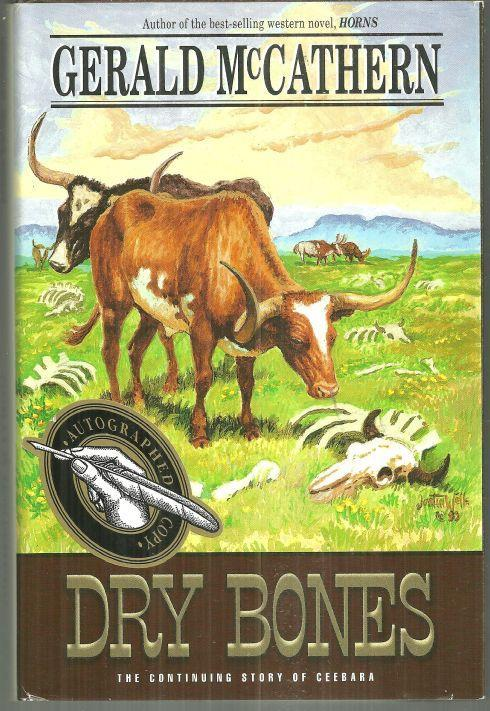 Dry Bones the Continuing Story of Ceebara Signed by Gerald McCathern 1999 1st DJ
