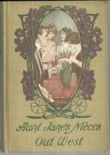 Aunt Jane's Nieces out West by Edith Van Dyne ( Frank Baum) 1914 Series