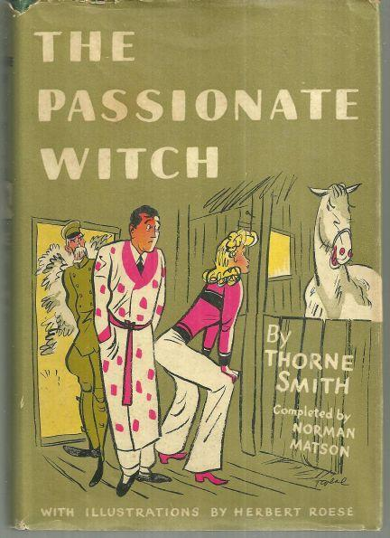 Passionate Witch by Thorne Smith 1942 with Dust Jacket Humorous Novel