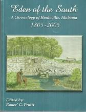 Eden of the South a Chronology of Huntsville, Alabama 1805-2005 by Ranee Pruitt