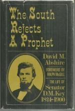 South Rejects a Prophet the Life of Senator D.M. Key, 1824 - 1900 by David Abshi