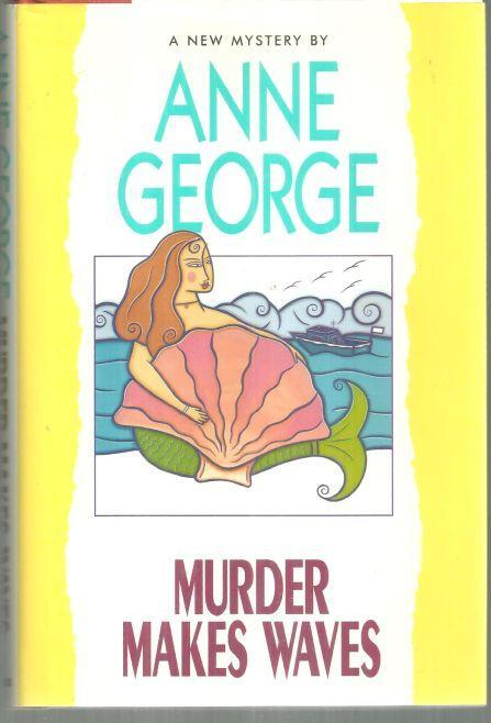 Murder Makes Waves a Southern Sisters Mystery Signed by Anne George 1997 1st DJ