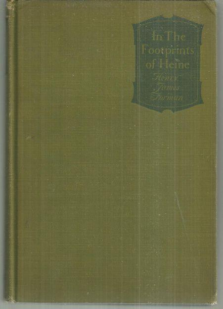 In the Footprints of Heine by Henry James Forman 1910 1st edition Illustrated