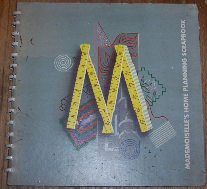 Mademoiselle's Home Planning Scrapbook by Elinor Hillyer 1946 1st edition