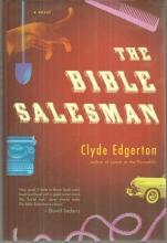 Bible Salesman A Novel Signed by Clyde Edgerton 2008 1st edition with Dustjacket