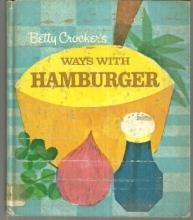 Betty Crocker's Ways with Hamburger Illustrated by Roland Rodegast 1969 Recipes