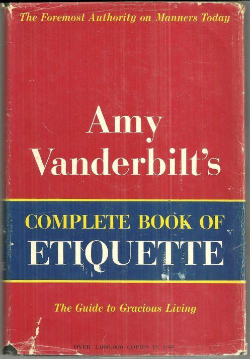 Amy Vanderbilt's Complete Book of Etiquette the Guide to Gracious Living 1958 DJ