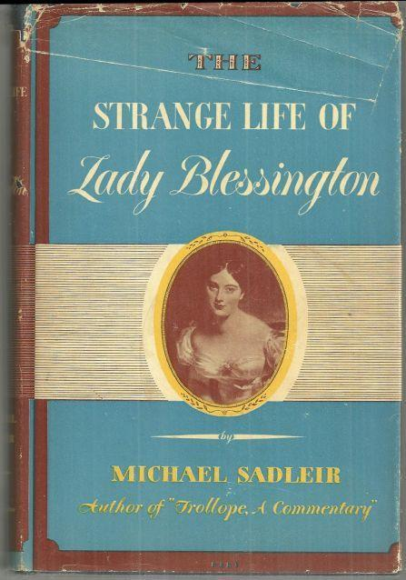 Strange Life of Lady Blessington by Michael Sadleir 1947 with Dust Jacket