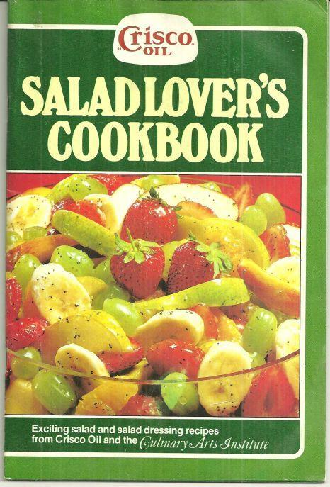 Salad Lover's Cookbook Exciting Salad and Salad Dressing Recipes from Crisco Oil