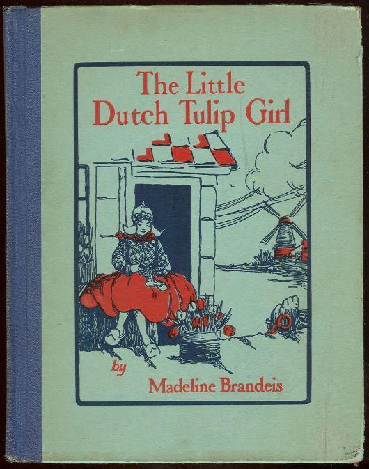 Little Dutch Tulip Girl by Madeline Brandeis 1929 Children of all Lands Stories