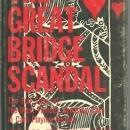 Great Bridge Scandal by Alan Truscott 1969 1st edition with Dust Jacket