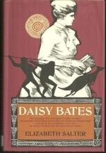 Daisy Bates by Elizabeth Salter 1972 1st edition with Dust Jacket Biography