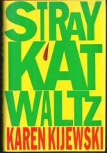 Stray Kat Waltz by Karen Kijewski 1988 1st edition with Dust Jacket Kat Colorado