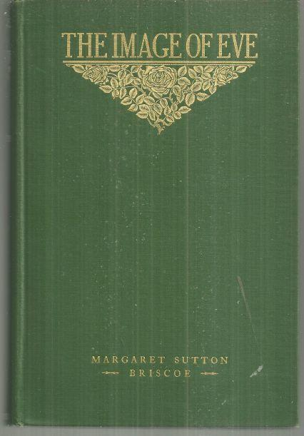 Image of Eve a Romance with Alleviations by Margaret Briscoe 1909 1st edition