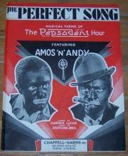 Perfect Song Musical Theme of the Pepsodent Hour Featuring Amos 'n' Andy 1929