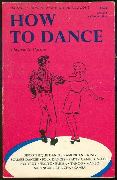 How to Dance by Thomas Parson 1969 Everyday Handbooks Illustrated