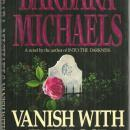Vanish with the Rose by Barbara Michaels 1992 1st edition with Dustjacket Gothic