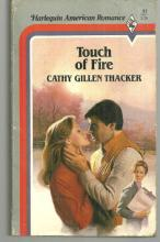 Touch of Fire by Cathy Gillen Thacker 1984  Harlequin American Romance