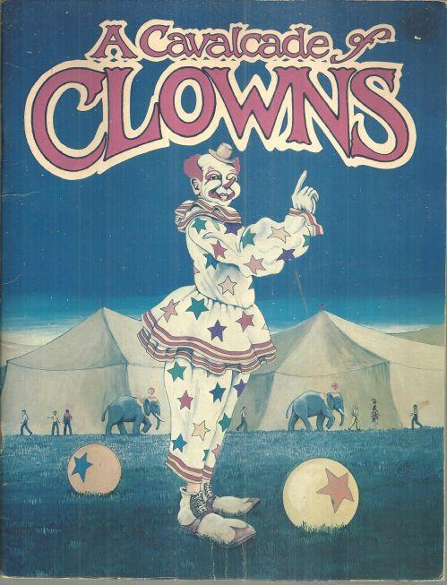 Cavalcade of Clowns by Laurence Senelick Illustrated by Bill Yenne 1977