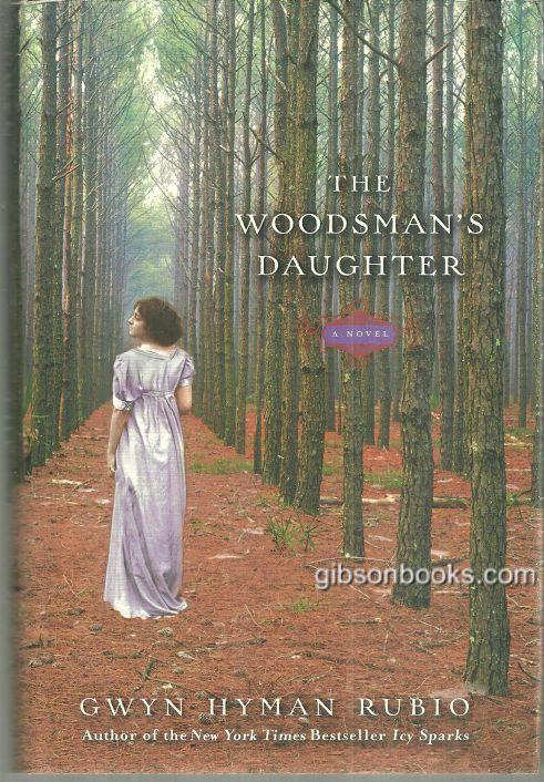 Woodsman's Daughter Signed By Gwyn Hyman Rubio 2005 1st edition with Dust Jacket