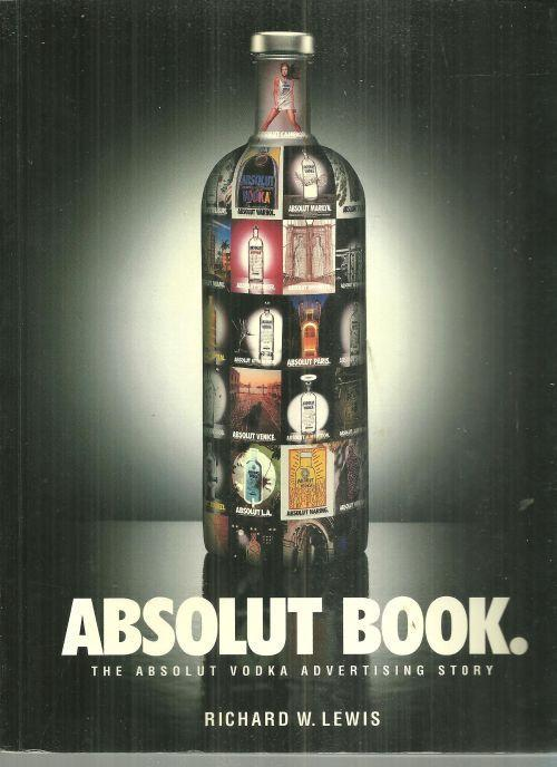 Absolut Book The Absolut Vodka Advertising Story by Richard Lewis 1966
