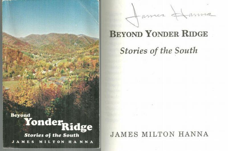 Beyond Yonder Ridge Stories of the South Signed by James Milton Hanna 1998