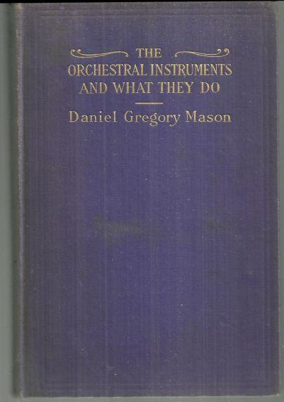 Orchestral Instruments and What They Do a Primer for Concert-Goers 1909 Illus