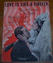 Love Is Like a Firefly From Firefly Starring Jeanette MacDonald 1937 Sheet Music