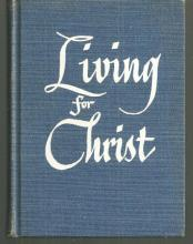 Living for Christ a Guide for the Newly Confirmed By William Kramer 1959