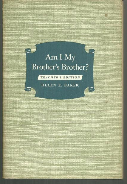 Am I My Brother's Brother a Course for Older Young People and Adults 1956