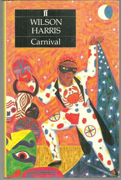 Carnival by Wilson Harris 1985 1st edition with Dust Jacket