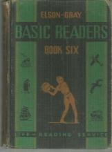 Elson-Gray Basic Readers Book Six by William Gray 1936 School Book