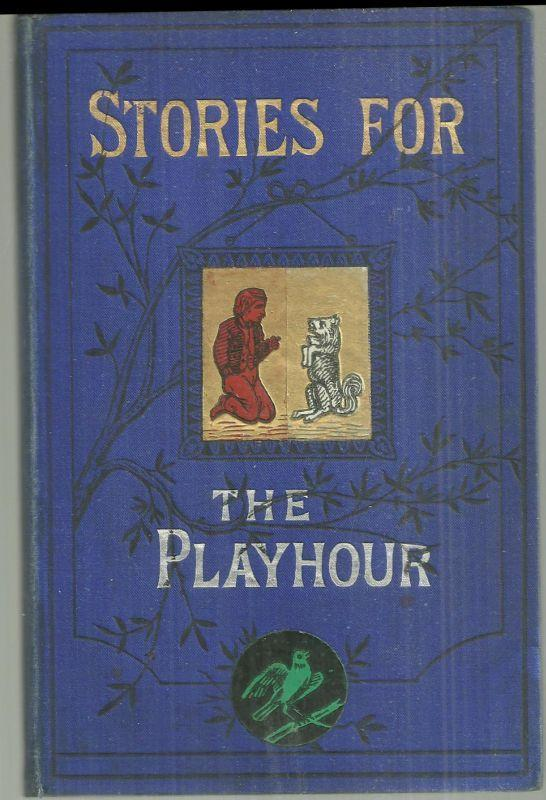 Stories for the Playhour Illustrated Victorian Children's Book