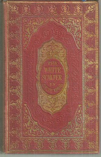 White Scalper a Story of the Texan War by Gustave Aimard 1863 Illustrated