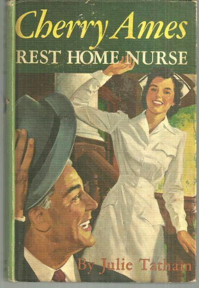 Cherry Ames Rest Home Nurse by Julie Tatham 1954 Girl's Series #15 1954