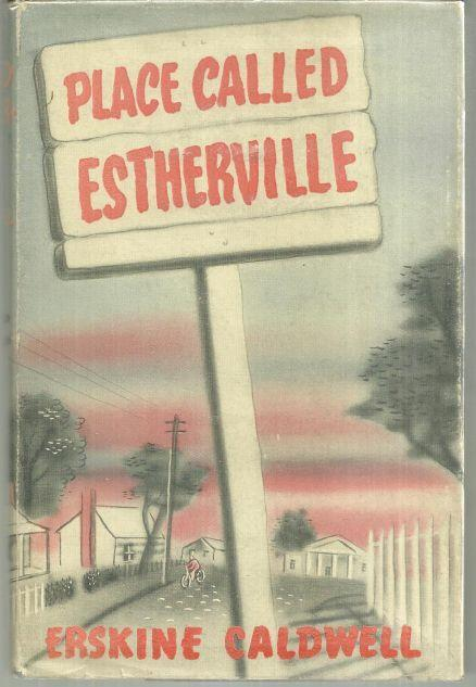 Place Called Estherville by Erskine Caldwell 1949 1st edition with Dust Jacket