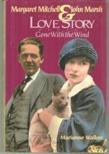 Margaret Mitchell and John Marsh the Love Story Behind Gone with the Wind 1st DJ