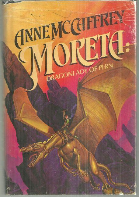 Moreta Dragonlady of Pern by Anne McCaffrey 1983 with Dust Jacket