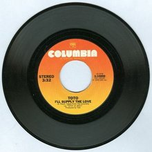 Toto I'll Supply the Love/You Are the Flower 45RPM
